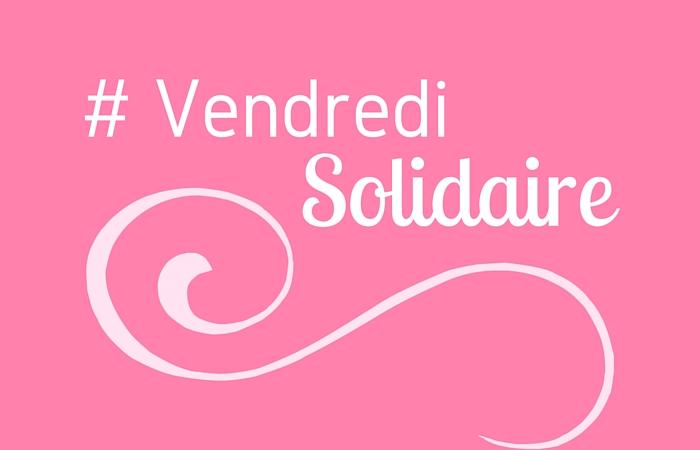 Vendredi Solidaire