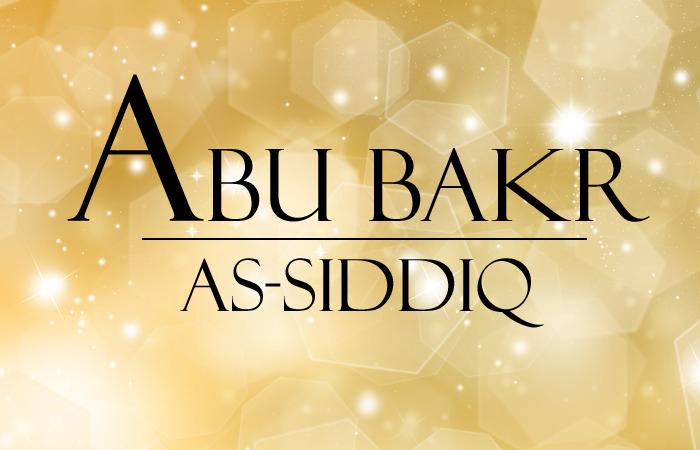 Les dix promis au Paradis : Abû Bakr As Siddiq رضي الله عنه