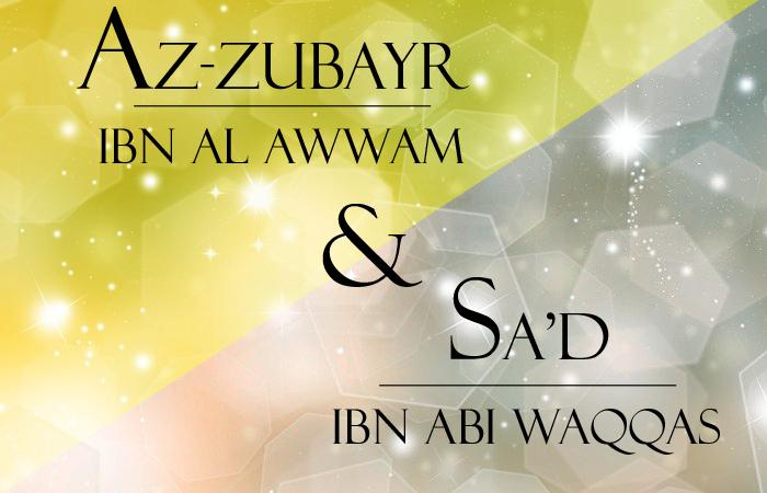 Les 10 promis aux paradis : Az Zubayr ibn Al Awwam et Sa'd ibn abi Waqqâs