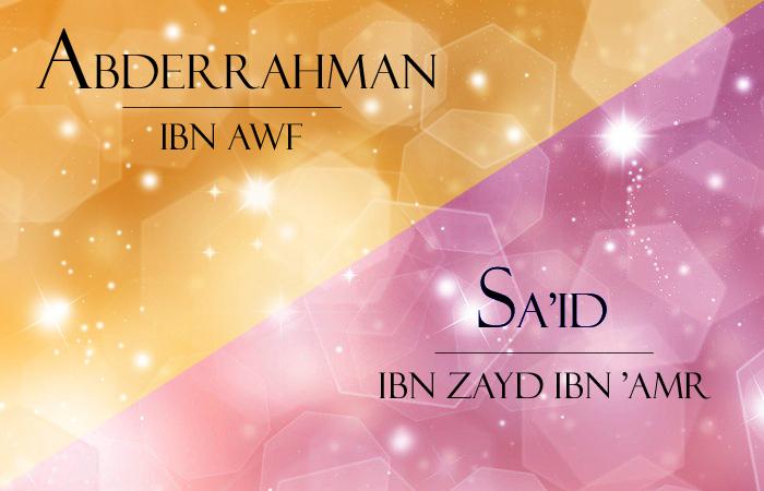 Les 10 promis aux paradis : Abderrahman ibn Awf et Sa'id ibn Zayd ibn 'Amr