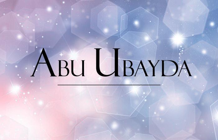 Les dix promis au Paradis : Abû Ubayda